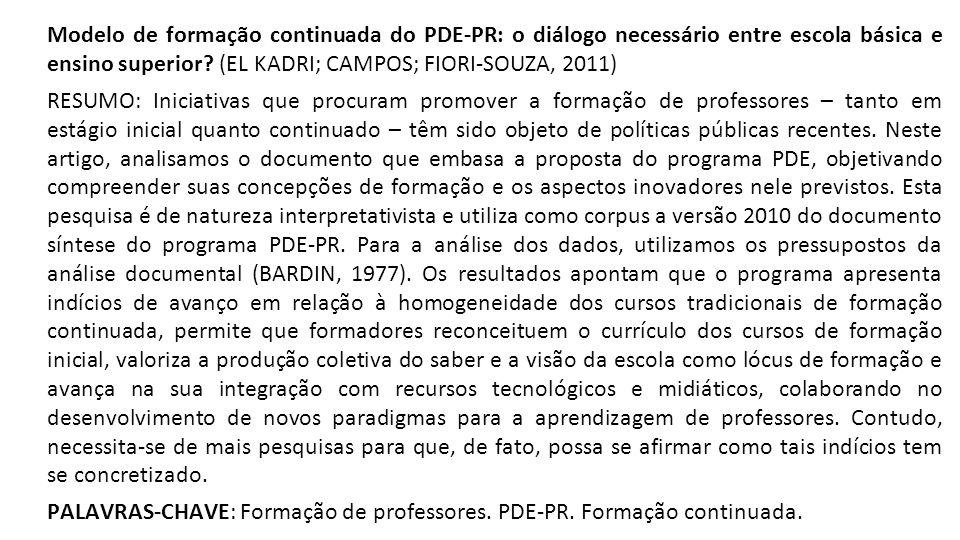 Modelo de formação continuada do PDE-PR: o diálogo necessário entre escola básica e ensino superior.