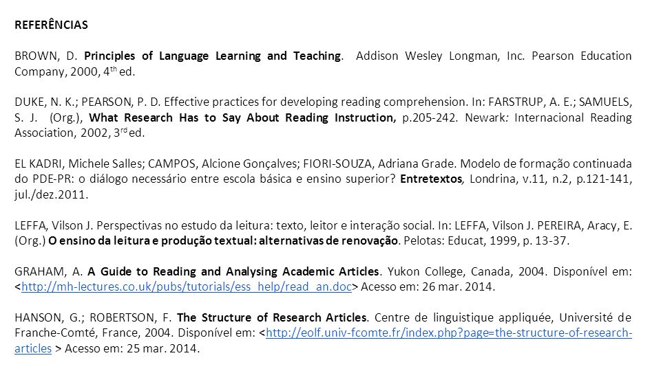 REFERÊNCIAS BROWN, D.Principles of Language Learning and Teaching.