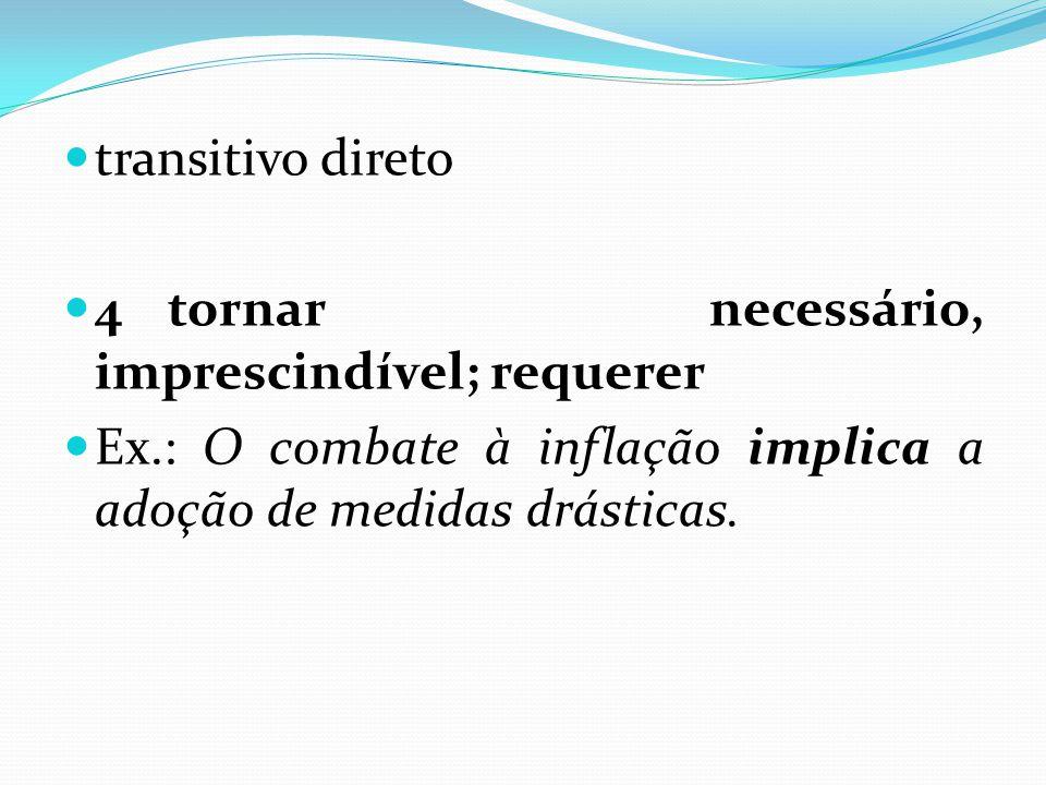REGÊNCIA VERBAL: O ou LHE O cliente sempre ____________ obedeceu.