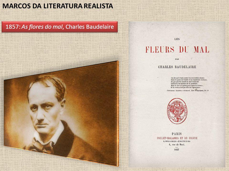 MARCOS DA LITERATURA REALISTA 1857: As flores do mal, Charles Baudelaire