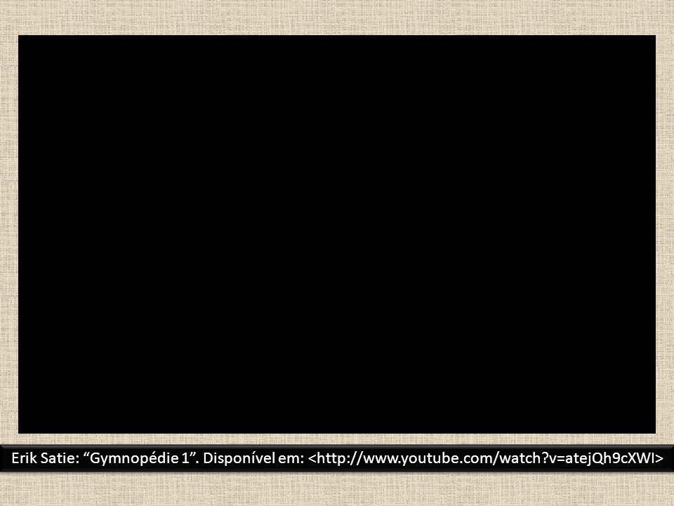 """Erik Satie: """"Gymnopédie 1"""". Disponível em:"""