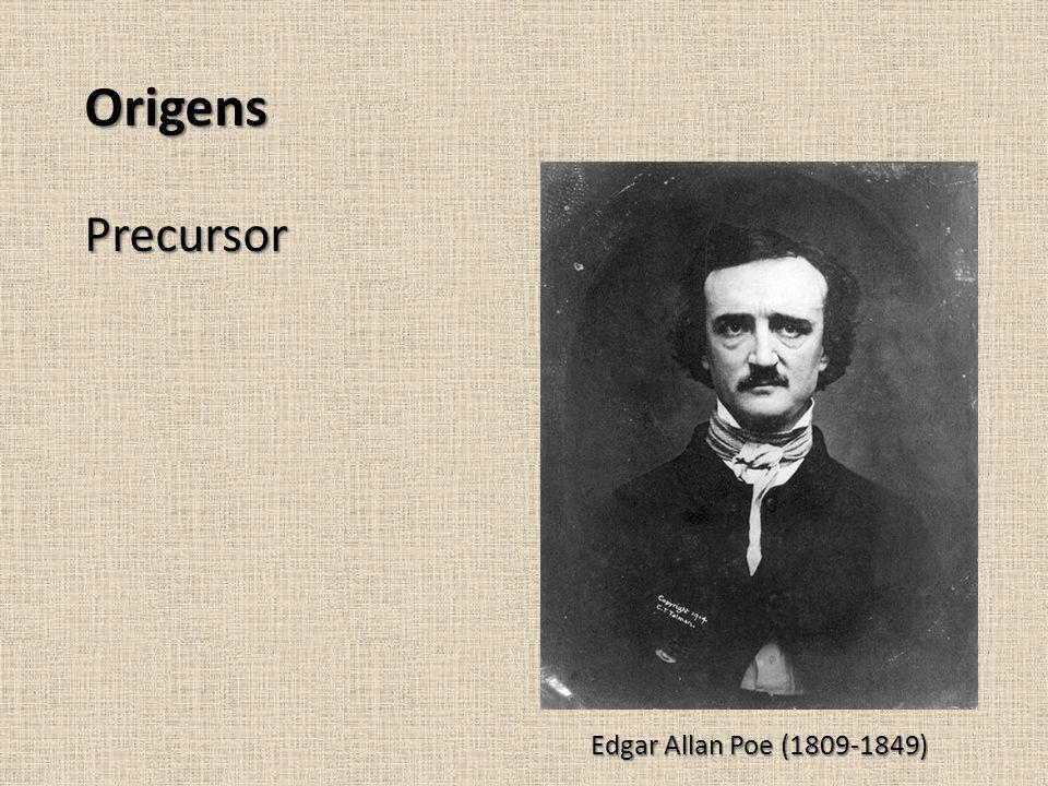 Origens Precursor Edgar Allan Poe (1809-1849)