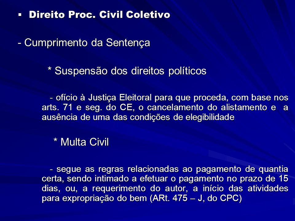  Direito Proc. Civil Coletivo - Cumprimento da Sentença * Suspensão dos direitos políticos * Suspensão dos direitos políticos - ofício à Justiça Elei