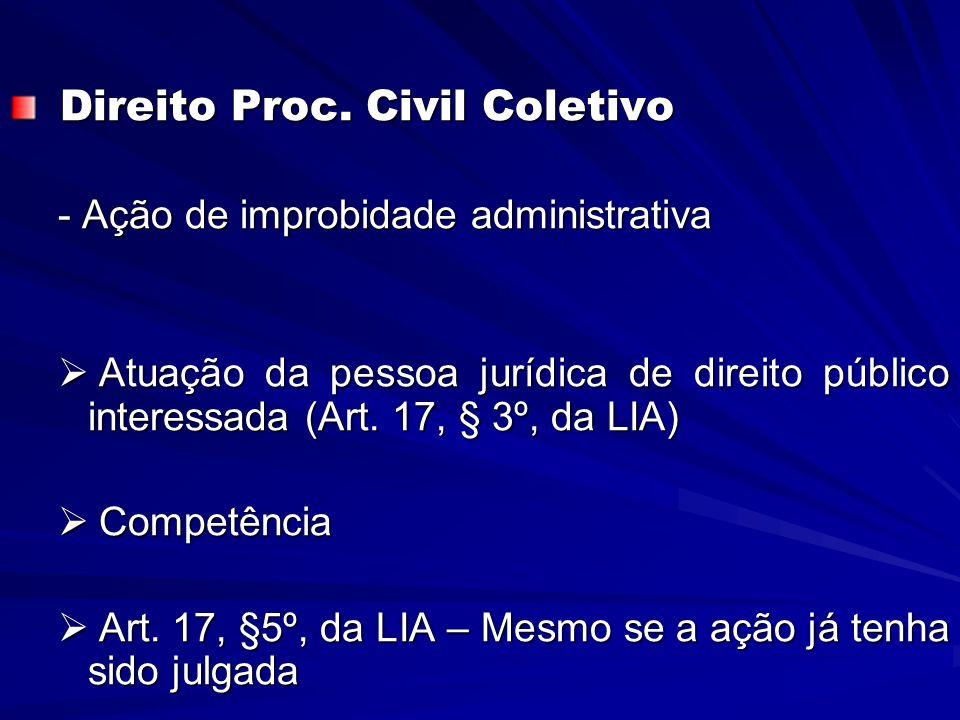 Direito Proc. Civil Coletivo Direito Proc. Civil Coletivo - Ação de improbidade administrativa  Atuação da pessoa jurídica de direito público interes
