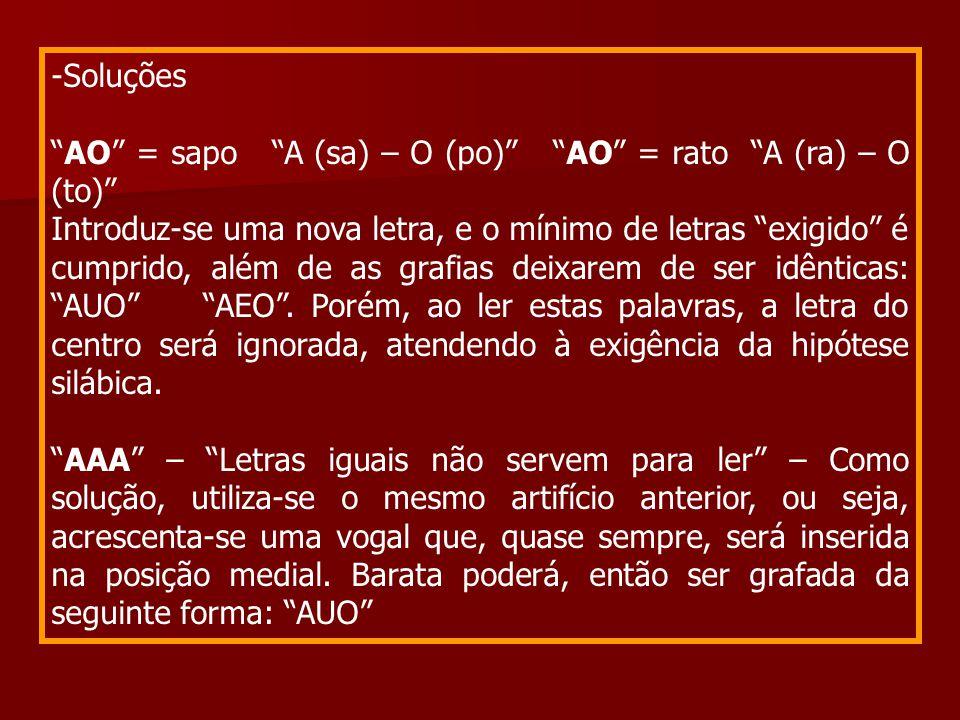 """-Soluções """"AO"""" = sapo """"A (sa) – O (po)"""" """"AO"""" = rato """"A (ra) – O (to)"""" Introduz-se uma nova letra, e o mínimo de letras """"exigido"""" é cumprido, além de a"""