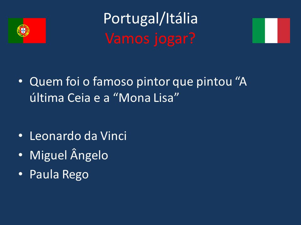 Portugal/Itália Vamos jogar.