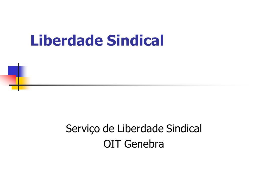 Liberdade Sindical Conveção sobre liberdade sindical e proteção do direito de sindicalização, 1948 (Número 87) Ratificada por 137 Estados membros