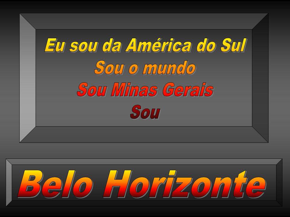 ( ligue o som) Belo Horizonte, capital de Minas Gerais, uma das maiores cidade do Brasil. (2,3 milhões de habitantes) Localizada na região Sudeste, BH