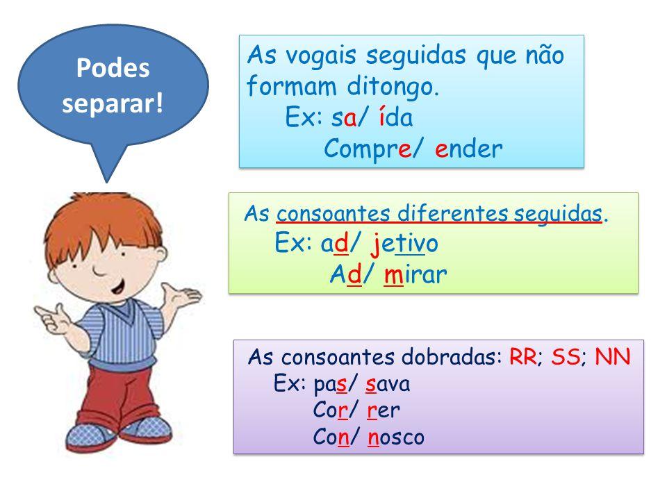 As consoantes dobradas: RR; SS; NN Ex: pas/ sava Cor/ rer Con/ nosco As consoantes dobradas: RR; SS; NN Ex: pas/ sava Cor/ rer Con/ nosco As consoante