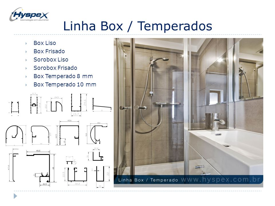 Linha Box / Temperados  Box Liso  Box Frisado  Sorobox Liso  Sorobox Frisado  Box Temperado 8 mm  Box Temperado 10 mm