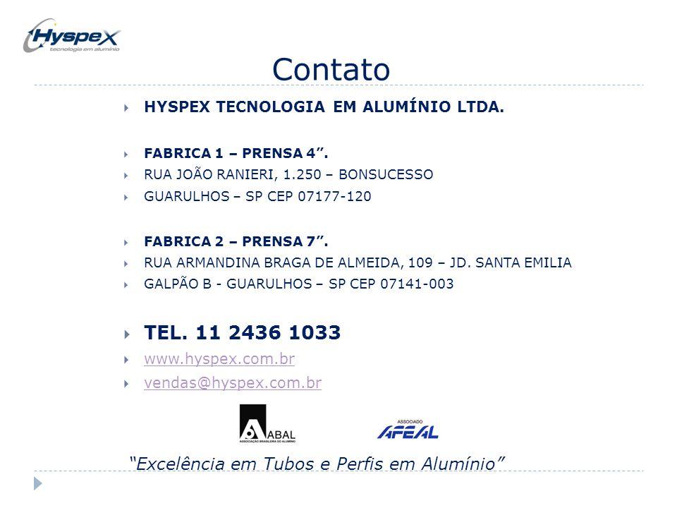 """Contato  HYSPEX TECNOLOGIA EM ALUMÍNIO LTDA.  FABRICA 1 – PRENSA 4"""".  RUA JOÃO RANIERI, 1.250 – BONSUCESSO  GUARULHOS – SP CEP 07177-120  FABRICA"""