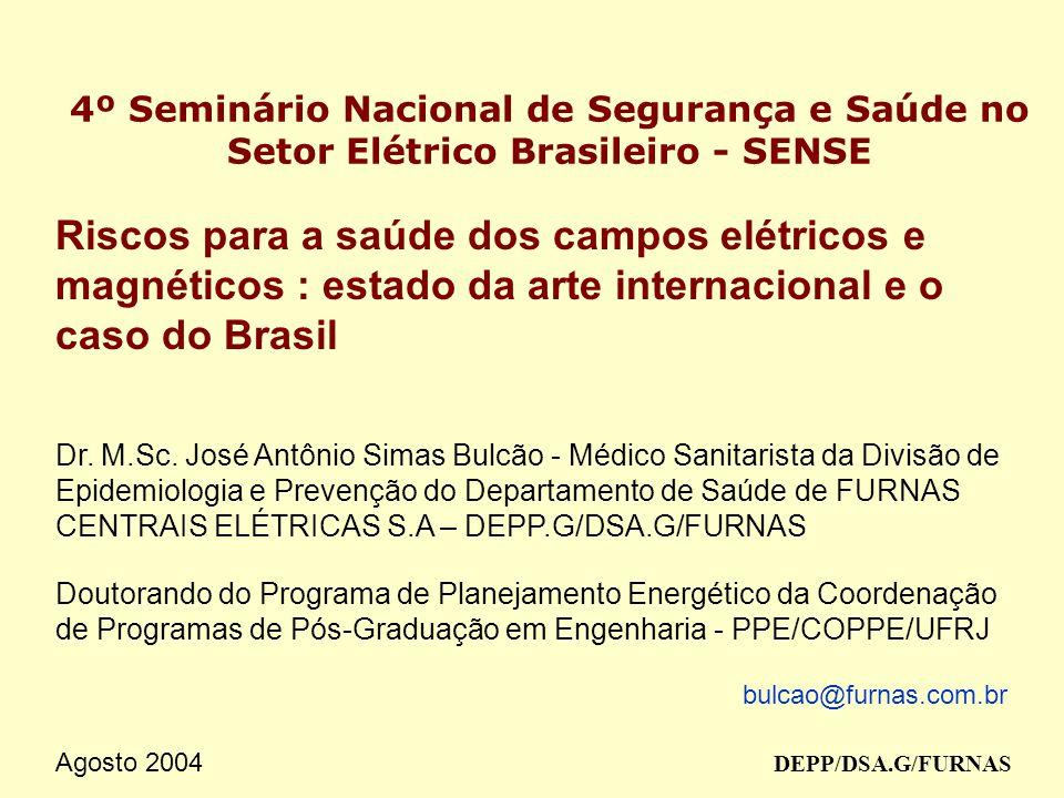 4º Seminário Nacional de Segurança e Saúde no Setor Elétrico Brasileiro - SENSE Riscos para a saúde dos campos elétricos e magnéticos : estado da arte internacional e o caso do Brasil Dr.