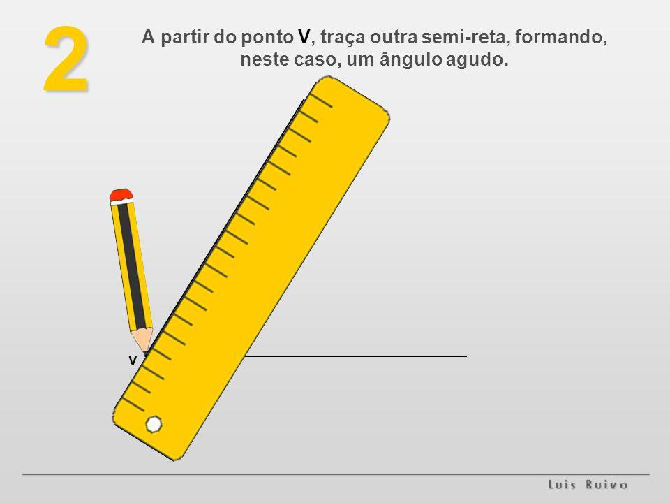 3 Com centro no ponto V, traça um arco de circunferência que intersete as duas semi-retas, definindo o ponto A e B.