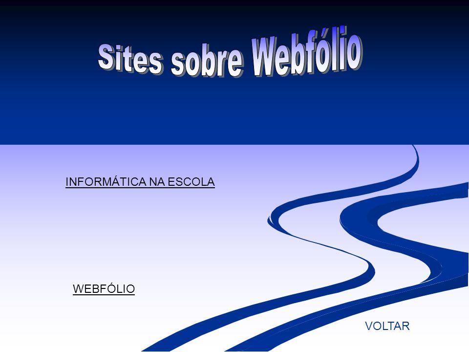 VOLTAR INFORMÁTICA NA ESCOLA WEBFÓLIO