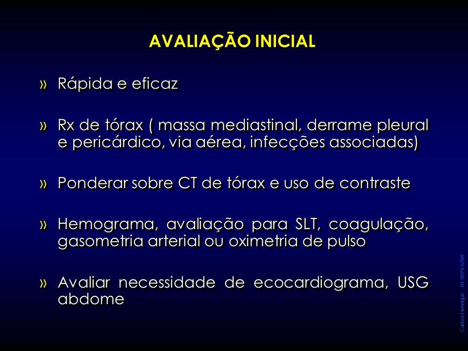 Carlos Henrique 61 9979 5786 AVALIAÇÃO INICIAL »Rápida e eficaz »Rx de tórax ( massa mediastinal, derrame pleural e pericárdico, via aérea, infecções
