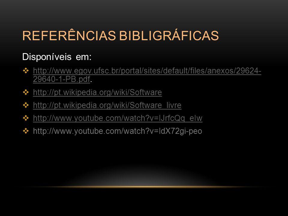 REFERÊNCIAS BIBLIGRÁFICAS Disponíveis em:  http://www.egov.ufsc.br/portal/sites/default/files/anexos/29624- 29640-1-PB.pdf. http://www.egov.ufsc.br/p