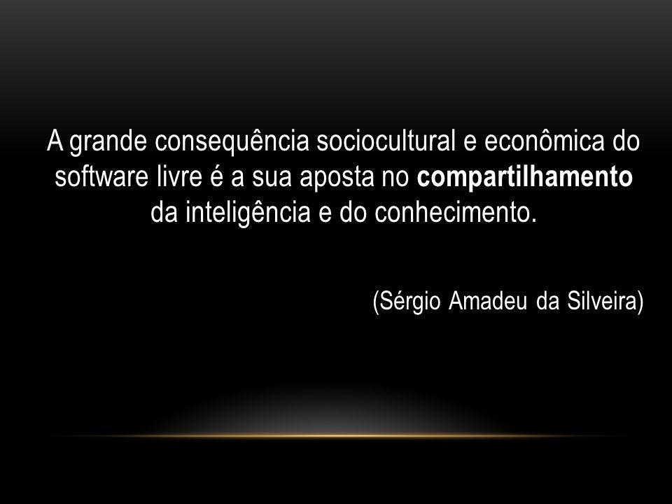 A grande consequência sociocultural e econômica do software livre é a sua aposta no compartilhamento da inteligência e do conhecimento.