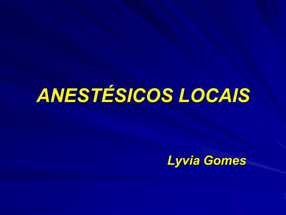 ANESTÉSICOS LOCAIS Lyvia Gomes