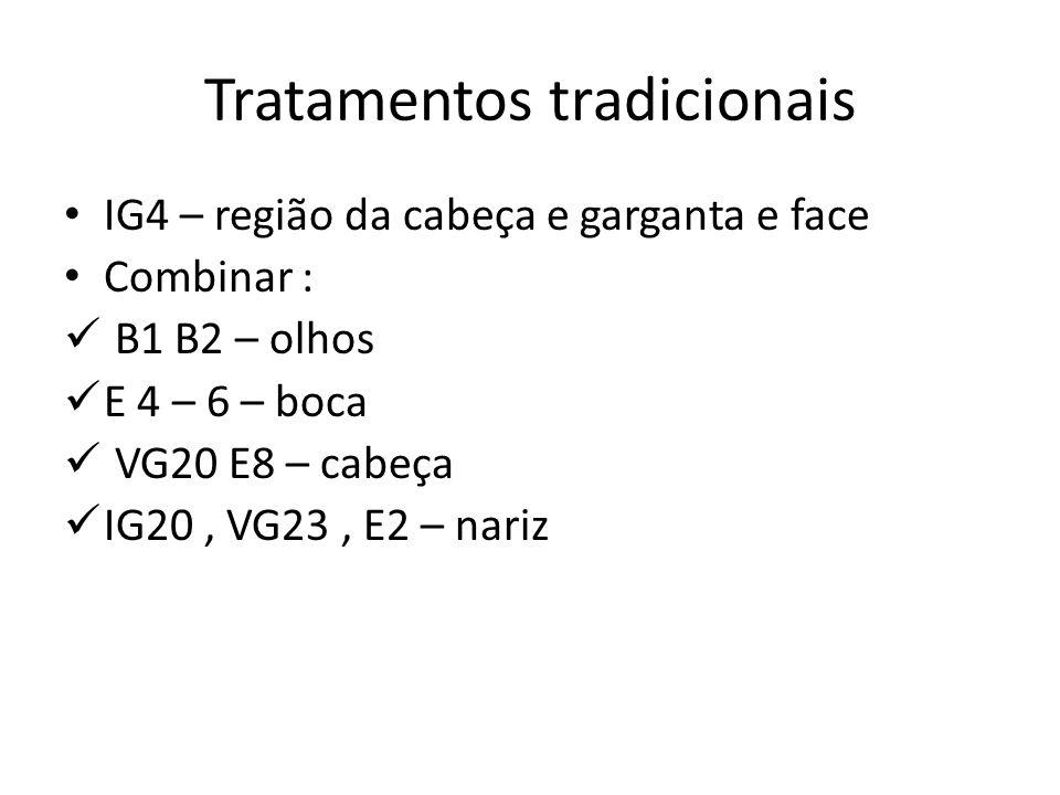 Tratamentos tradicionais IG4 – região da cabeça e garganta e face Combinar : B1 B2 – olhos E 4 – 6 – boca VG20 E8 – cabeça IG20, VG23, E2 – nariz