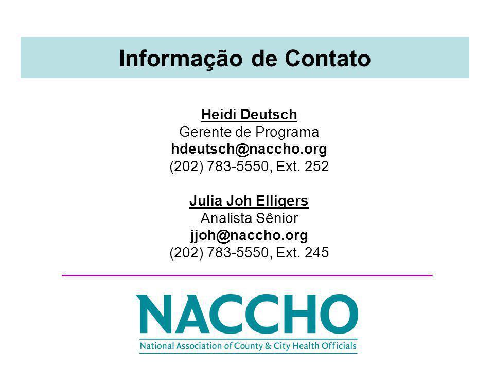 Informação de Contato Heidi Deutsch Gerente de Programa hdeutsch@naccho.org (202) 783-5550, Ext.