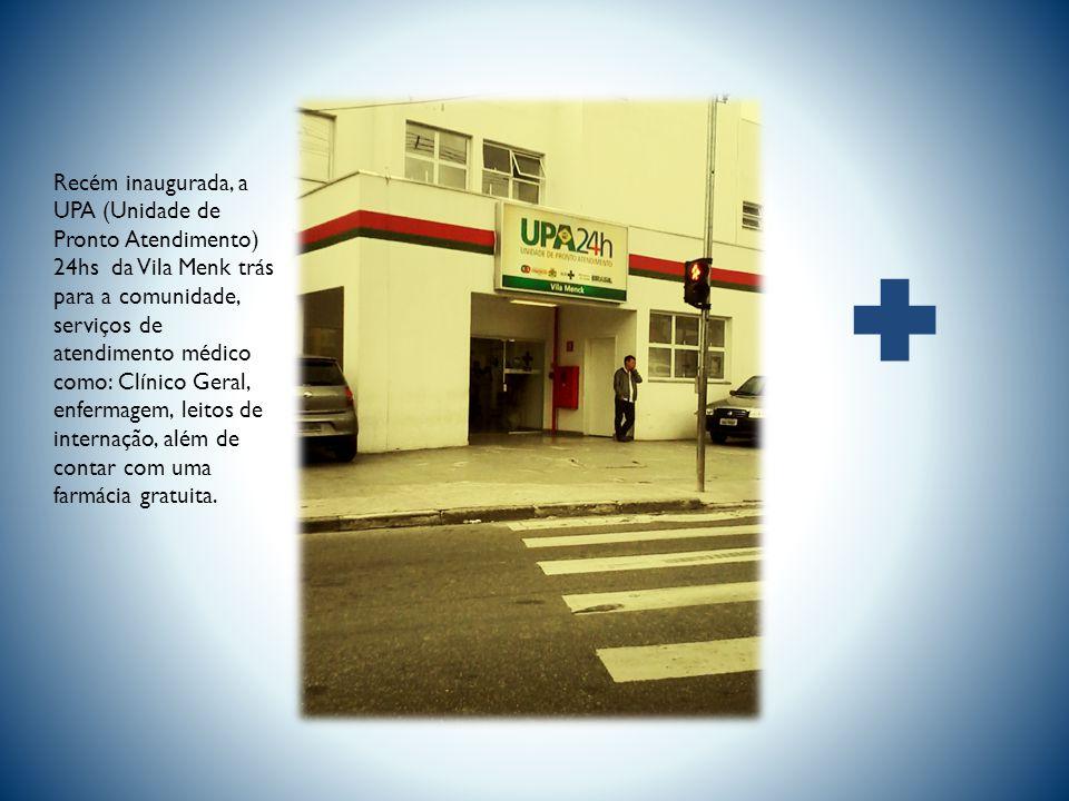 Recém inaugurada, a UPA (Unidade de Pronto Atendimento) 24hs da Vila Menk trás para a comunidade, serviços de atendimento médico como: Clínico Geral, enfermagem, leitos de internação, além de contar com uma farmácia gratuita.