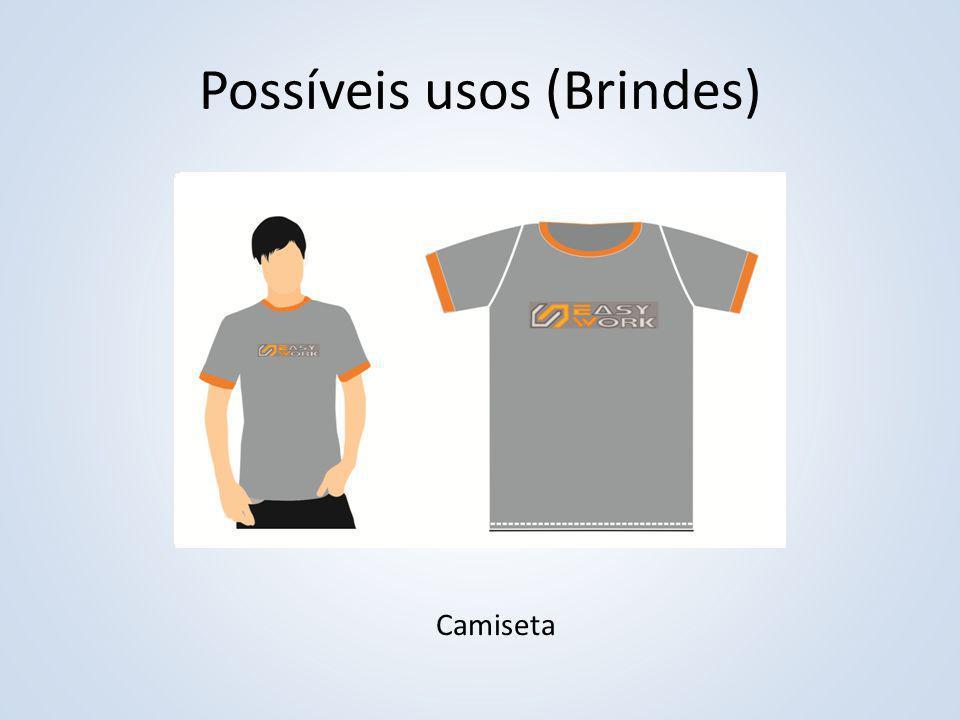Possíveis usos (Brindes) Camiseta