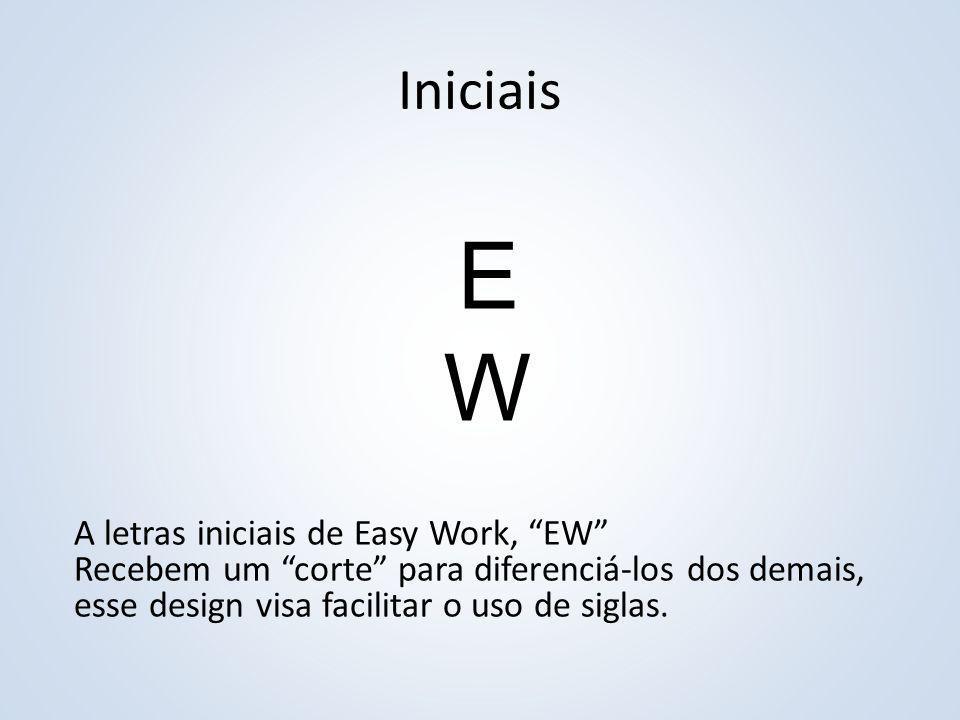 """Iniciais EWEW A letras iniciais de Easy Work, """"EW"""" Recebem um """"corte"""" para diferenciá-los dos demais, esse design visa facilitar o uso de siglas."""