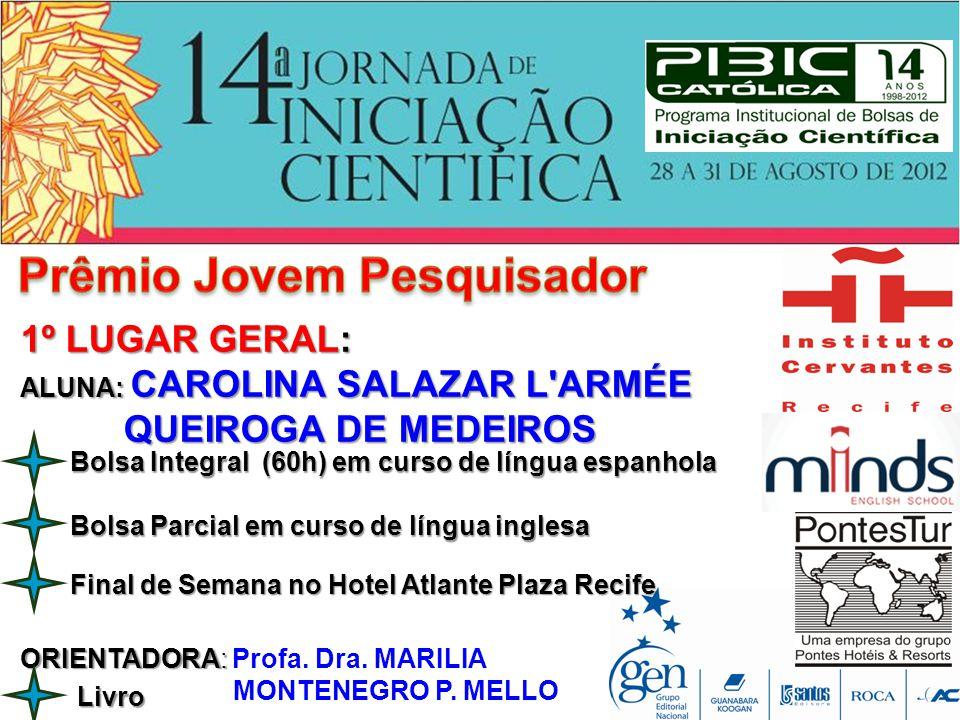 Final de Semana no Hotel Atlante Plaza Recife 1º LUGAR GERAL: ALUNA: CAROLINA SALAZAR L'ARMÉE QUEIROGA DE MEDEIROS QUEIROGA DE MEDEIROS ORIENTADORA: O