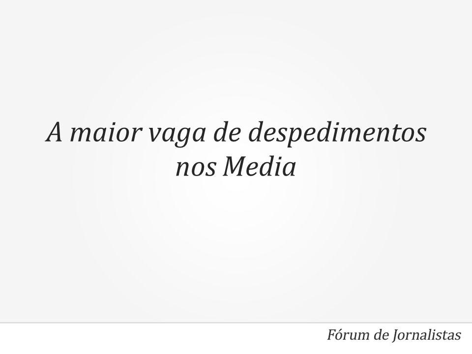 A maior vaga de despedimentos nos Media