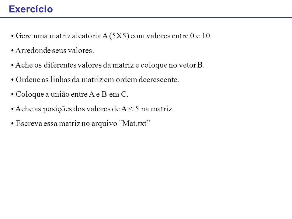 Gere uma matriz aleatória A (5X5) com valores entre 0 e 10. Arredonde seus valores. Ache os diferentes valores da matriz e coloque no vetor B. Ordene
