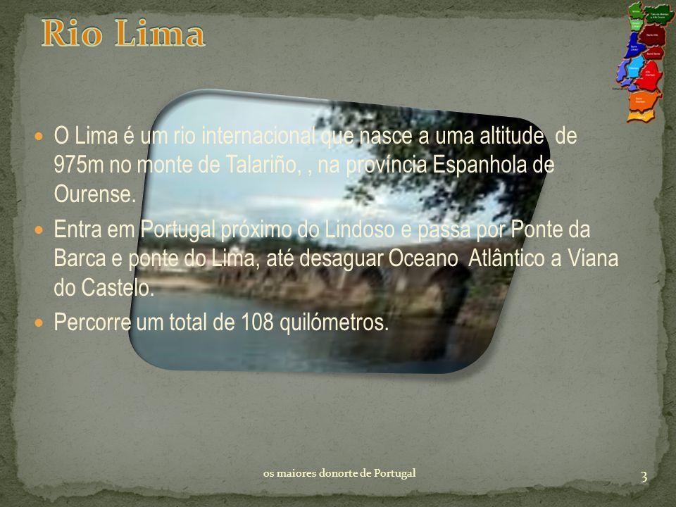 O Lima é um rio internacional que nasce a uma altitude de 975m no monte de Talariño,, na província Espanhola de Ourense.