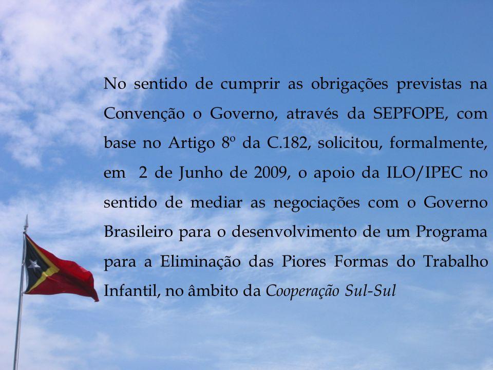 No sentido de cumprir as obrigações previstas na Convenção o Governo, através da SEPFOPE, com base no Artigo 8º da C.182, solicitou, formalmente, em 2