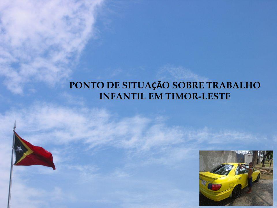 PONTO DE SITUA ÇÃ O SOBRE TRABALHO INFANTIL EM TIMOR-LESTE