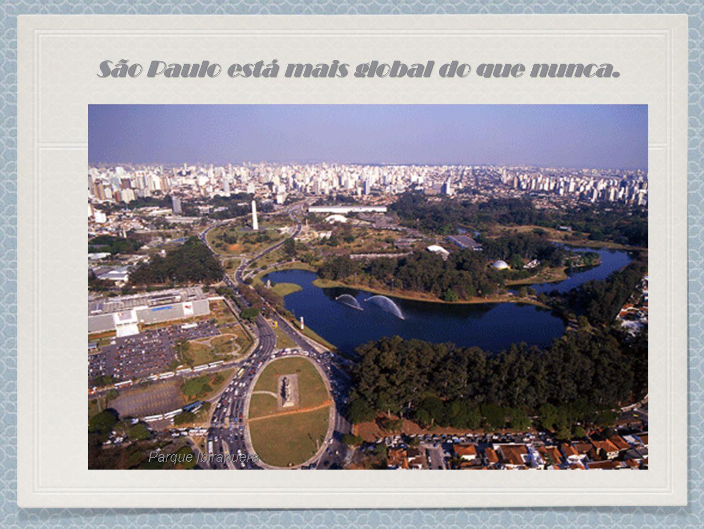 São Paulo está mais global do que nunca. Parque Ibirapuera
