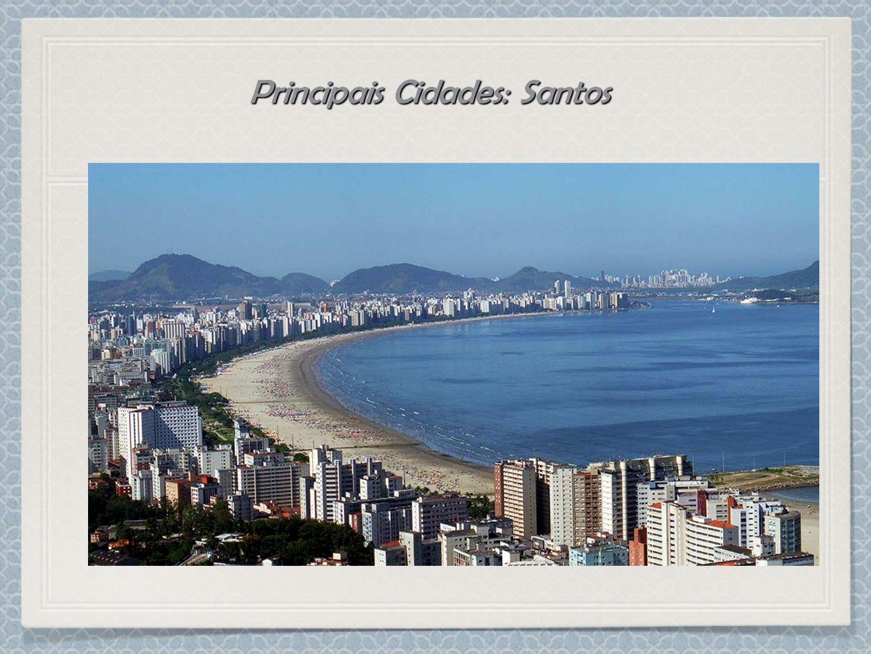Principais Cidades: Santos