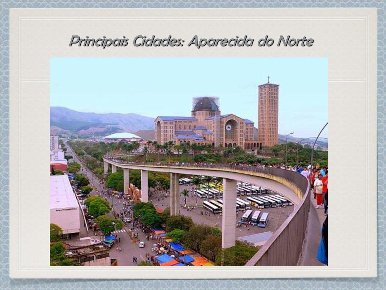 Principais Cidades: Aparecida do Norte