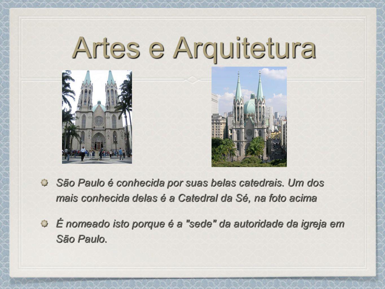 Artes e Arquitetura São Paulo é conhecida por suas belas catedrais. Um dos mais conhecida delas é a Catedral da Sé, na foto acima É nomeado isto porqu