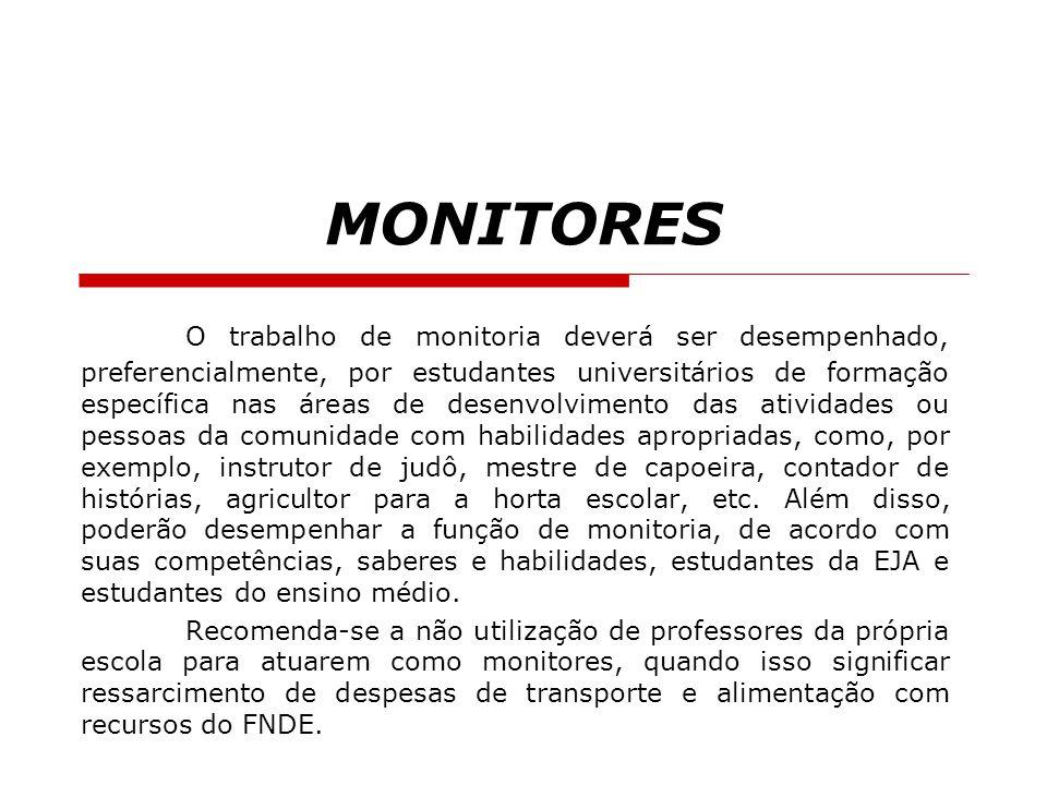 MONITORES O trabalho de monitoria deverá ser desempenhado, preferencialmente, por estudantes universitários de formação específica nas áreas de desenv
