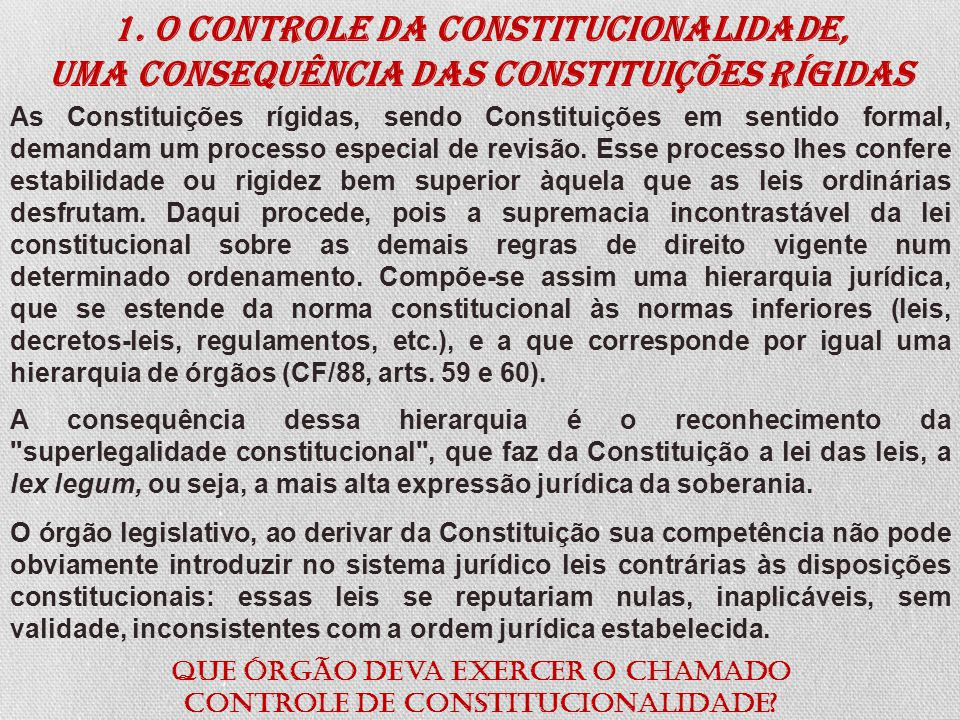 As Constituições rígidas, sendo Constituições em sentido formal, demandam um processo especial de revisão. Esse processo lhes confere estabilidade ou