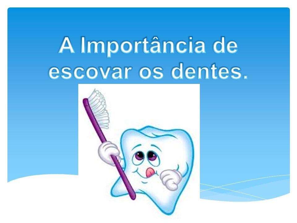 Uma boa higiene bucal é a melhor forma de prevenir :  Caries  Gengivite  Mau hálito e outros problemas na boca.