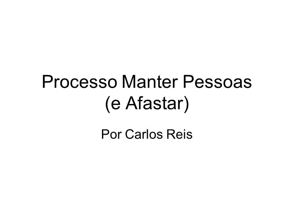 Processo Manter Pessoas (e Afastar) Por Carlos Reis