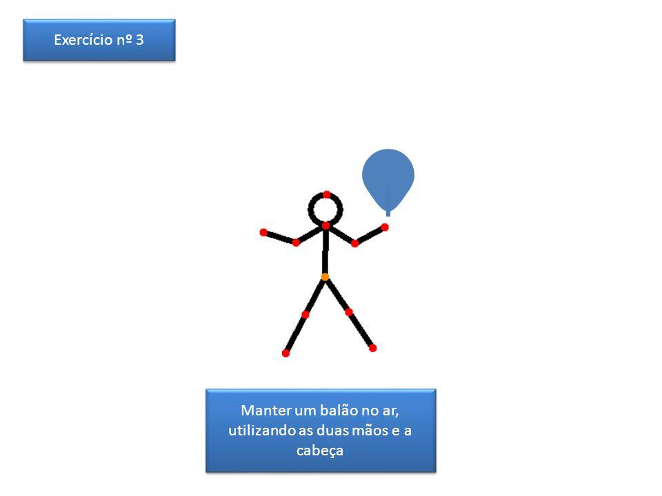 Manter um balão no ar, utilizando as mãos, a cabeça e os pés Exercício nº 4
