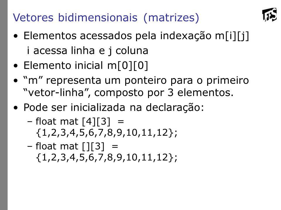 """Vetores bidimensionais (matrizes) Elementos acessados pela indexação m[i][j] i acessa linha e j coluna Elemento inicial m[0][0] """"m"""" representa um pont"""