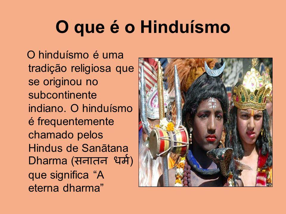 O que é o Hinduísmo O hinduísmo é uma tradição religiosa que se originou no subcontinente indiano. O hinduísmo é frequentemente chamado pelos Hindus d
