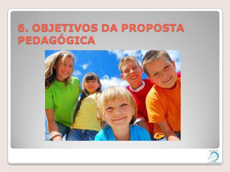 6. OBJETIVOS DA PROPOSTA PEDAGÓGICA