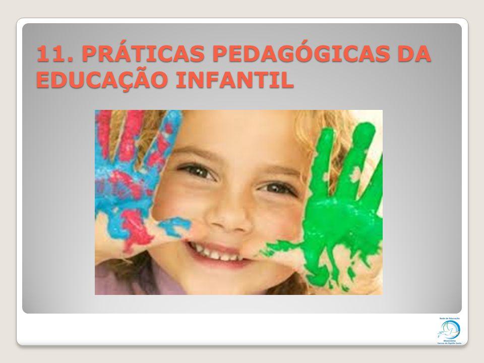 11. PRÁTICAS PEDAGÓGICAS DA EDUCAÇÃO INFANTIL