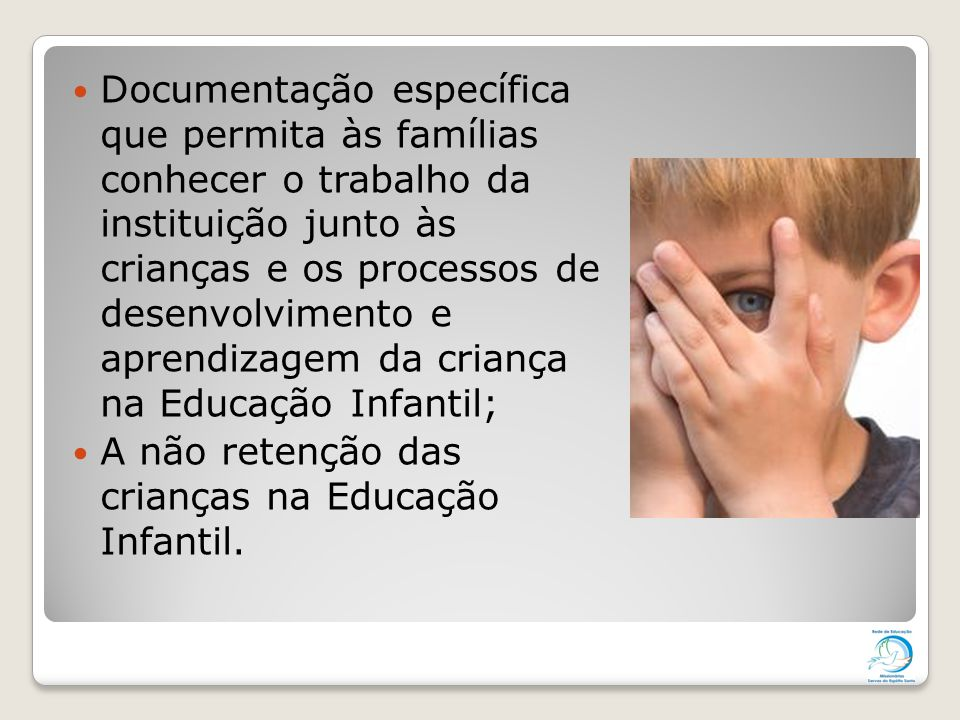 Documentação específica que permita às famílias conhecer o trabalho da instituição junto às crianças e os processos de desenvolvimento e aprendizagem