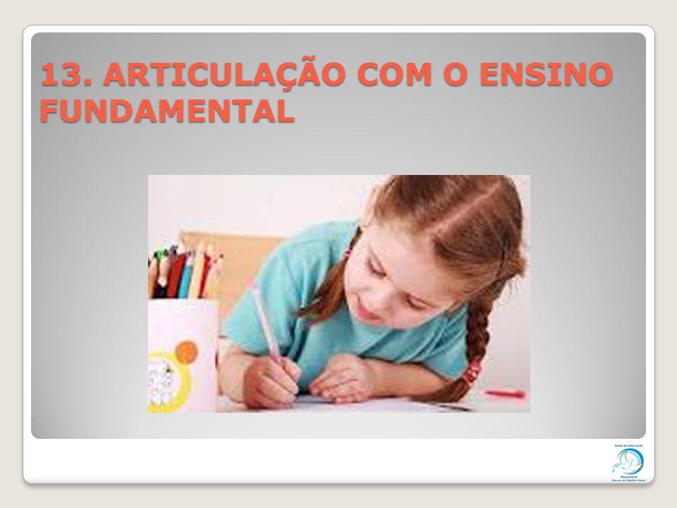 13. ARTICULAÇÃO COM O ENSINO FUNDAMENTAL