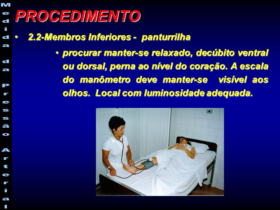 2.2-Membros Inferiores - panturrilha 2.2-Membros Inferiores - panturrilha procurar manter-se relaxado, decúbito ventral ou dorsal, perna ao nível do c