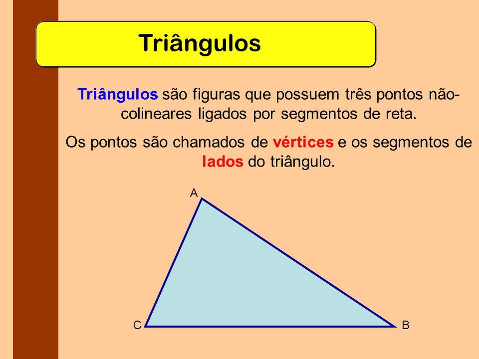 Condição de existência Para que saibamos se três segmentos de medidas a, b e c podem formar um triângulo é preciso que a soma de quaisquer dois destes segmentos seja maior que a medida do terceiro lado, ou seja, a < b + cb < a + cc < a + b a b c